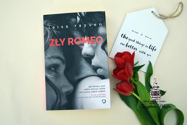 """Od tej historii zakręci wam się w głowie – recenzja książki #217 – Leisa Rayven """"Zły Romeo"""""""
