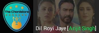 DIL ROYI JAYE Guitar Chords by | Arijit Singh (De De Pyar De)