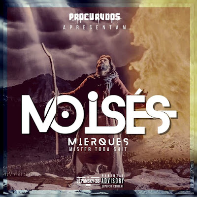 Mierques - Moisés (Prod.Pithágoras Beat) [Download] baixar nova musica descarregar 2019