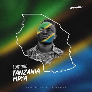 Audio Lomodo - Tanzania Mpya Mp3 Download