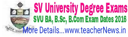 SVU Degree Exam Time table 2017 BA B.Sc B.Com 1st 2nd 3rd year Exams Dates www.svuniversity.ac.in