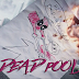 [Movie] Jump into 'Deadpool', don't be shy