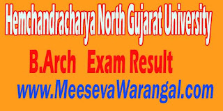 Hemchandracharya North Gujarat University B.Arch IV Sem 2016 Exam Result