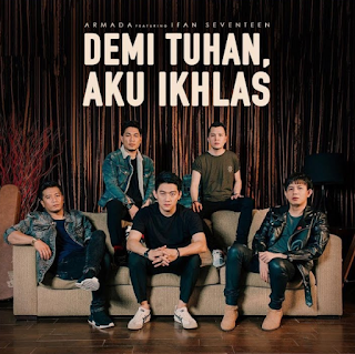 Download Lagu Armada Ft. Ifan Seventeen Demi Tuhan Aku Ikhlas Mp3 Terbaru 2019