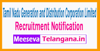 Tamil Nadu Generation and Distribution Corporation Limited  Recruitment  Notification 2017 Last Date 27-06-2017