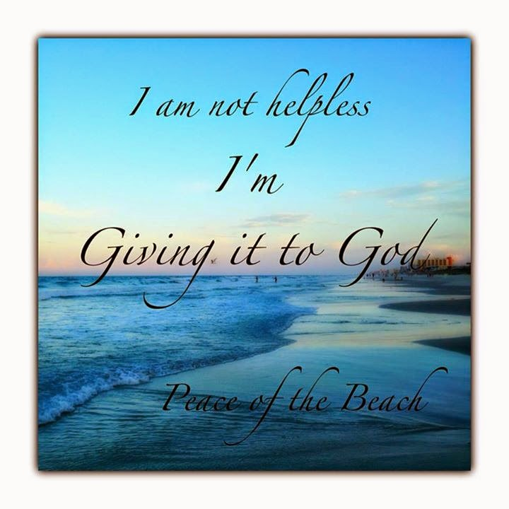 I Am Not Helpless Im Giving It To God Quotes