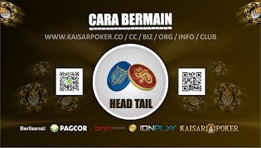Cara Bermain Head Tail Casino Online di Kaisar poker