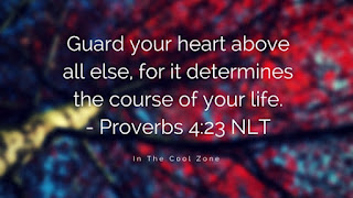 Guard your heart above all else, for it determines the course of your life.