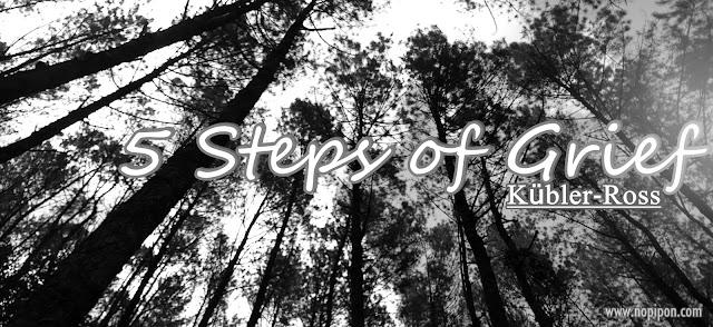 5 Steps of Grief - 5 Tahapan Kesedihan