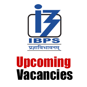 IBPS : Upcoming Vacancies of RRBs and PSBs