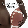 Quaterback Sneak By: Bianca Dean