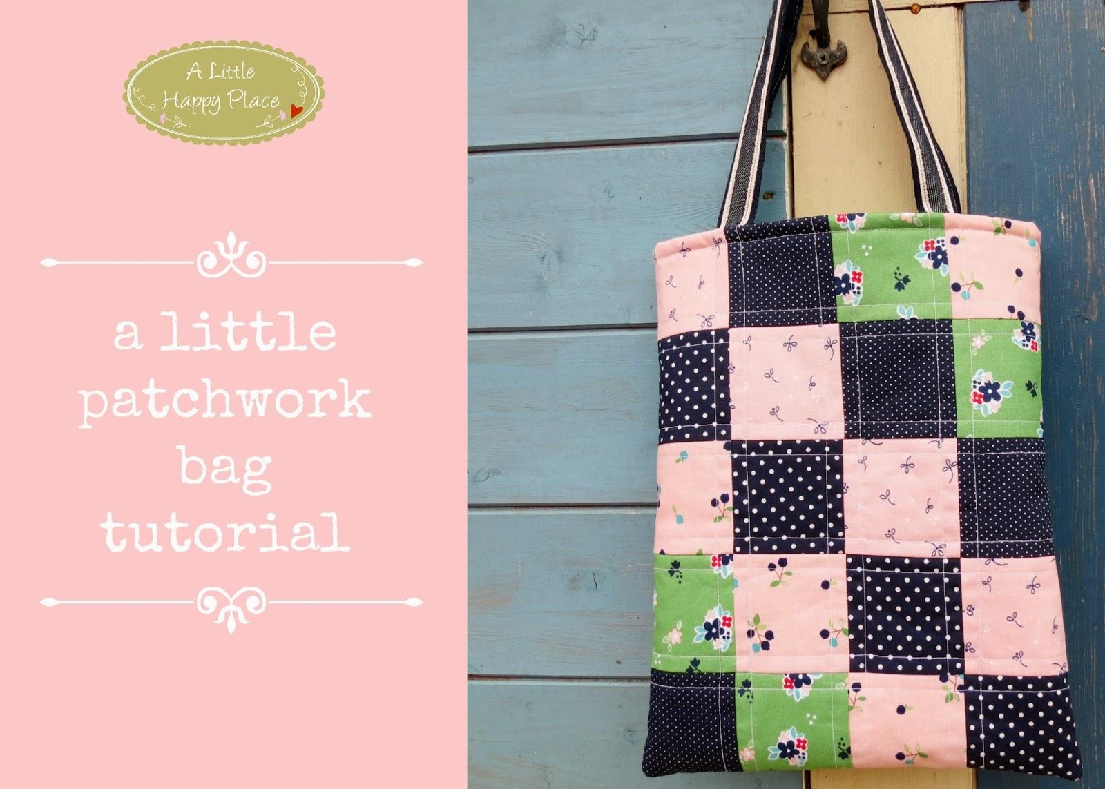 Make It A Little Patchwork Bag Tutorial