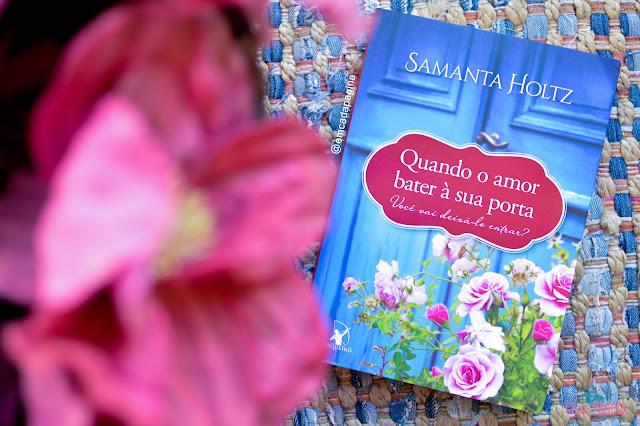 [Resenha] Quando o amor bater à sua porta | Samanta Holtz