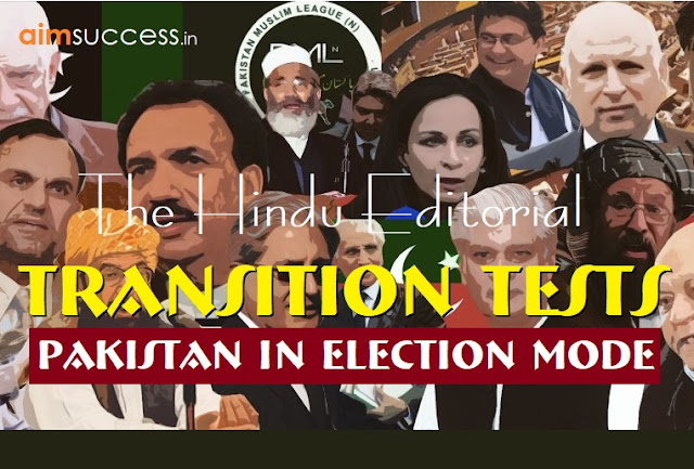 Transition Tests: Pakistan In Election Mode: The Hindu Editorial