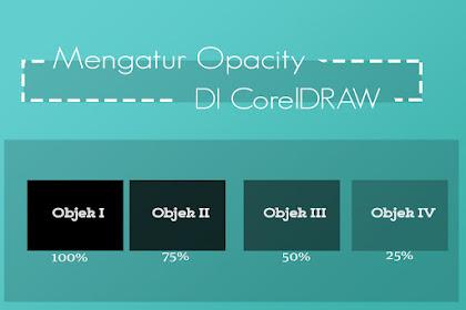Mengatur Opacity Di Coreldraw