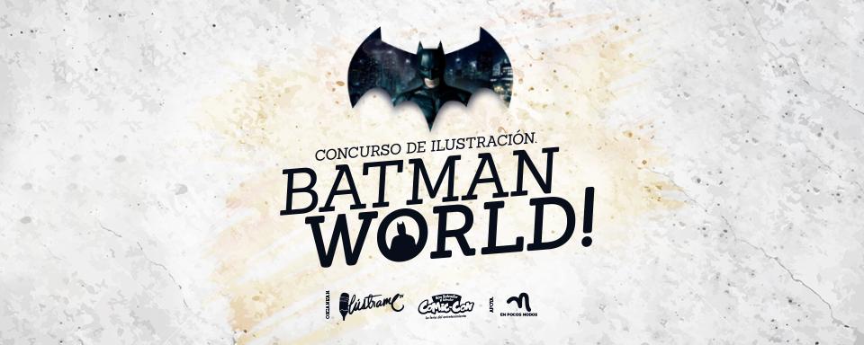 Batman World   Convocatoria de ilustración de Ilústrame SV y Comic-Con El Salvador