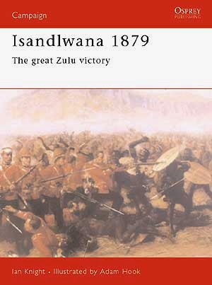 Isandlwana 1879 The great Zulu victory