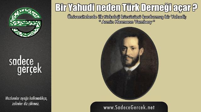 Armin Hermann Vambery, Bir Yahudi neden Türk Derneği açar?