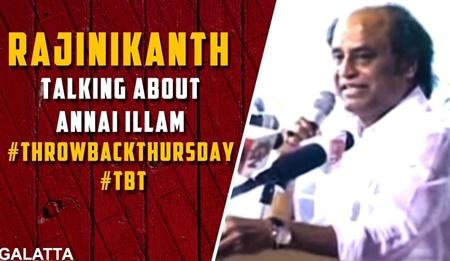 Rajinikanth talking about Annai Illam #Throwbackthursday #TBT