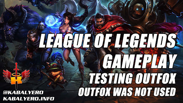 League Of Legends Gameplay, Testing Outfox, Outfox Was Not Used 🎮 KABALYERO