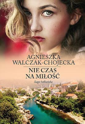 """""""Nie czas na miłość"""" Agnieszki Walczak-Chojeckiej już niebawem w księgarniach!"""