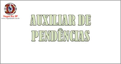 AUXILIAR DE PENDÊNCIAS