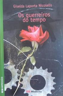 Os guerreiros do tempo. Giselda Laporta Nicolelis. Editora Moderna. Coleção Veredas. Ricardo Portacchini. Capa de Livro. Bookcover. 2003.