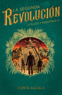 La Segunda Revolución. Ellos y nosotros, de Costa Alcalá