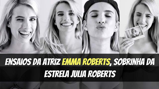 Tem Na Web - Ensaios da atriz Emma Roberts, sobrinha de Julia Roberts