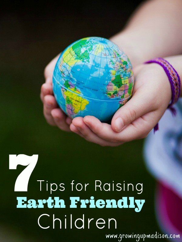 7 Tips For Raising Earth Friendly Kids Annmarie John
