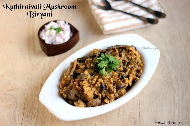 Kuthiraivali Mushroom Biryani