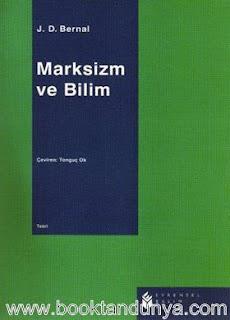 John Desmond Bernal - Marksizm ve Bilim