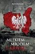 http://www.czytampopolsku.pl/2016/07/mlekiem-miodem-i-krwia.html