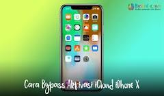 Cara Bypass Aktivasi iCloud iPhone X