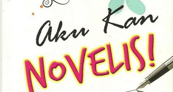 modd aku novelis, aku kan novelis, novelist, peminat novel, kaki novel, pencinta novel melayu, novel melayu, novel cinta, novel