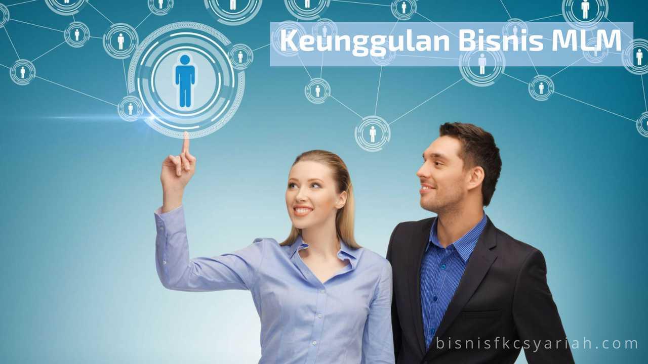 Bisnis Fkc Syariah - 17 Keunggulan Bisnis MLM
