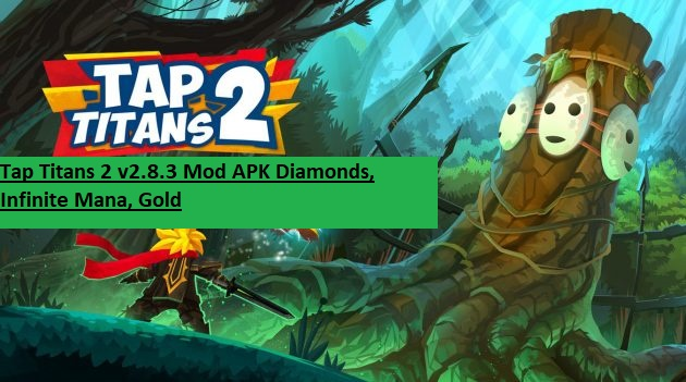 Tap Titans 2 v2.8.3 Mod APK Diamonds, Infinite Mana, Gold
