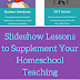 Slideshow Lessons to Supplement Your Homeschool Teaching (A Homeschool Crew Review)
