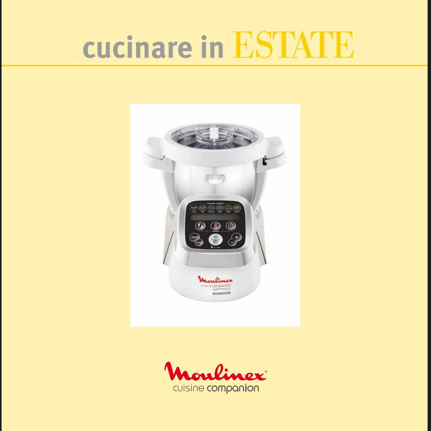 Pasticciando in cucina con il cuisine companion moulinex for Cucinare estate