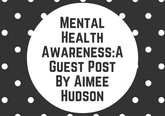 Mental Health Awareness:A Guest Post By Aimee Hudson - TAMBERDI
