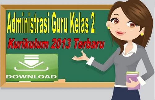 Administrasi Guru Kelas 2 Kurikulum 2013 Terbaru