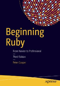 Beginning Ruby, 3rd Edition - From Novice to Professional