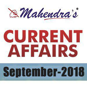 Current Affairs- 8 September 2018