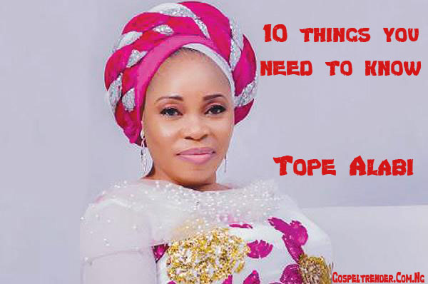 10 Things You Need To Know About Tope Alabi