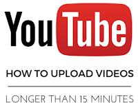 Cara Upload Video Youtube Berdurasi Lebih dari 15 Menit