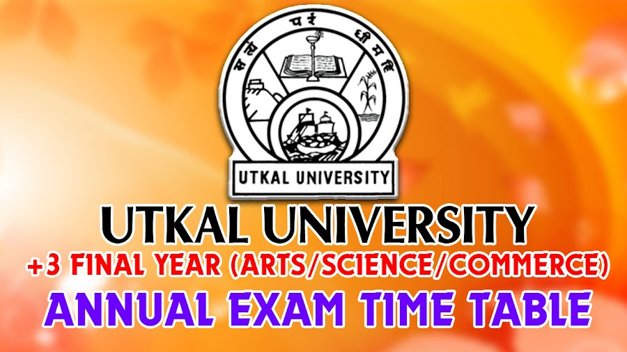 Utkal University announced Exam Schedule Time Table for +3 Arts, Science, Commerce students. Programme For The 3rd University Examination (Regular & Back) Of Three-Year Degree Course In Arts / Science /Commerce (General & Honours), 2017. Download PDF, UUEMS DDCE Utkal 2017 3rd year annual exam time table.