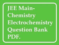 JEE Main-Chemistry Electrochemistry Question Bank PDF  - IIT