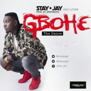 Stay Jay – Gbohe ft. Luther (Mp3 Download)