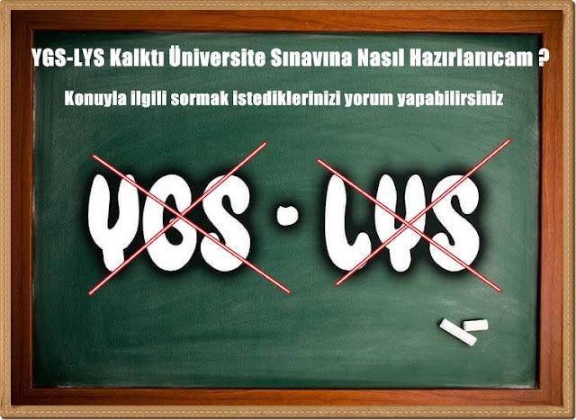 YGS LYS Kalktı Üniversite Sınavına Nasıl Hazırlanacağım ?