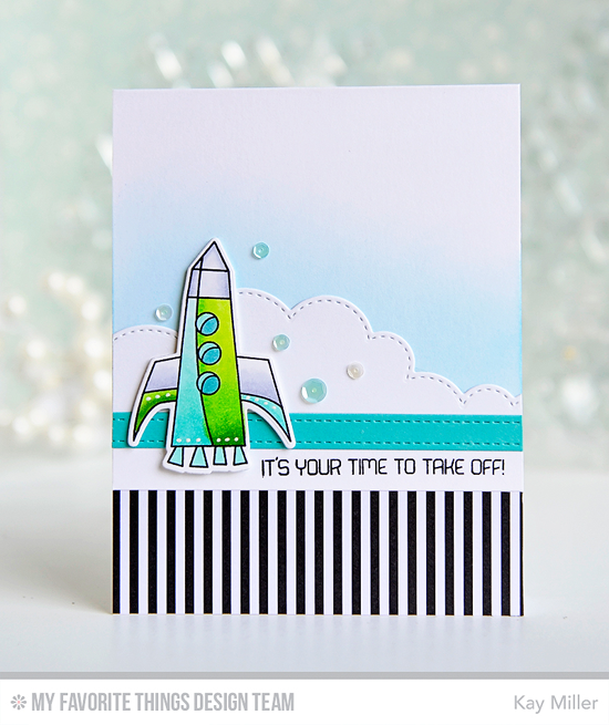 Time to Take Off Card by Kay Miller featuring the Out of This World stamp set and Die-namics, and the Stitched Cloud Edges and Blueprints 2 Die-namics #mftstamps
